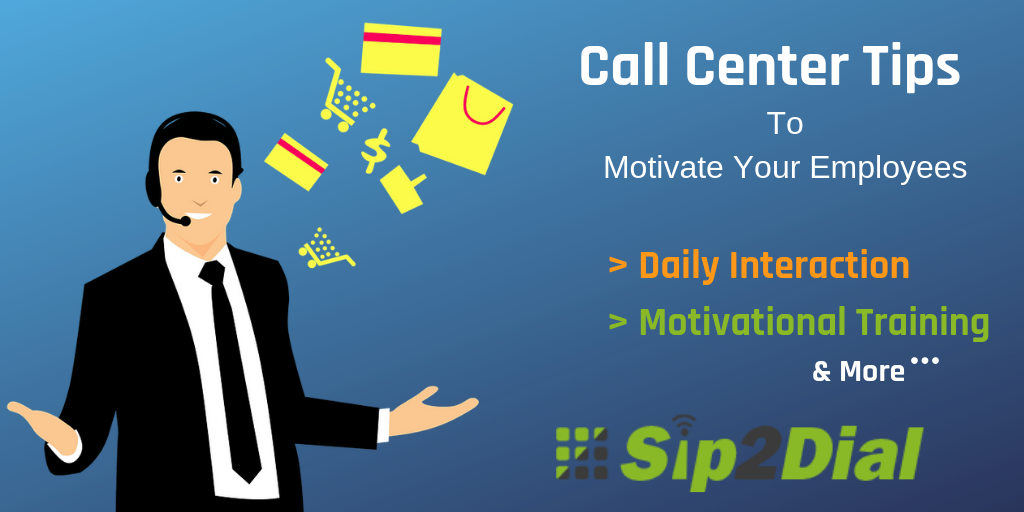 Call Center Tips: How To Motivate Your Employees