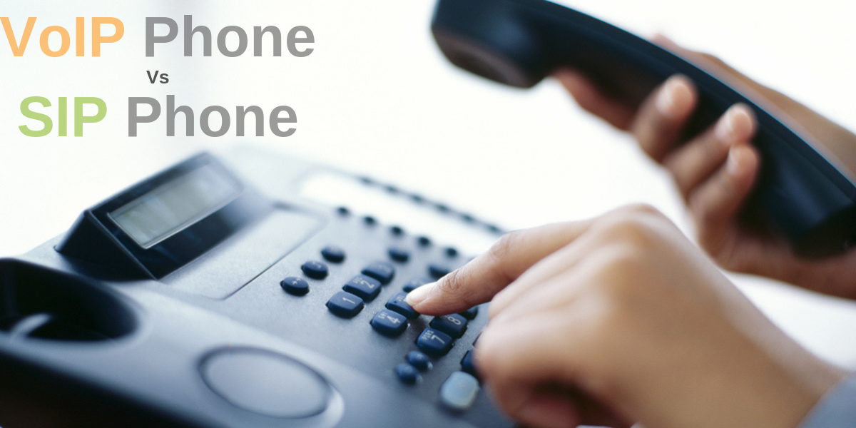 Difference between SIP and VoIP: Comparing SIP and VoIP Phones