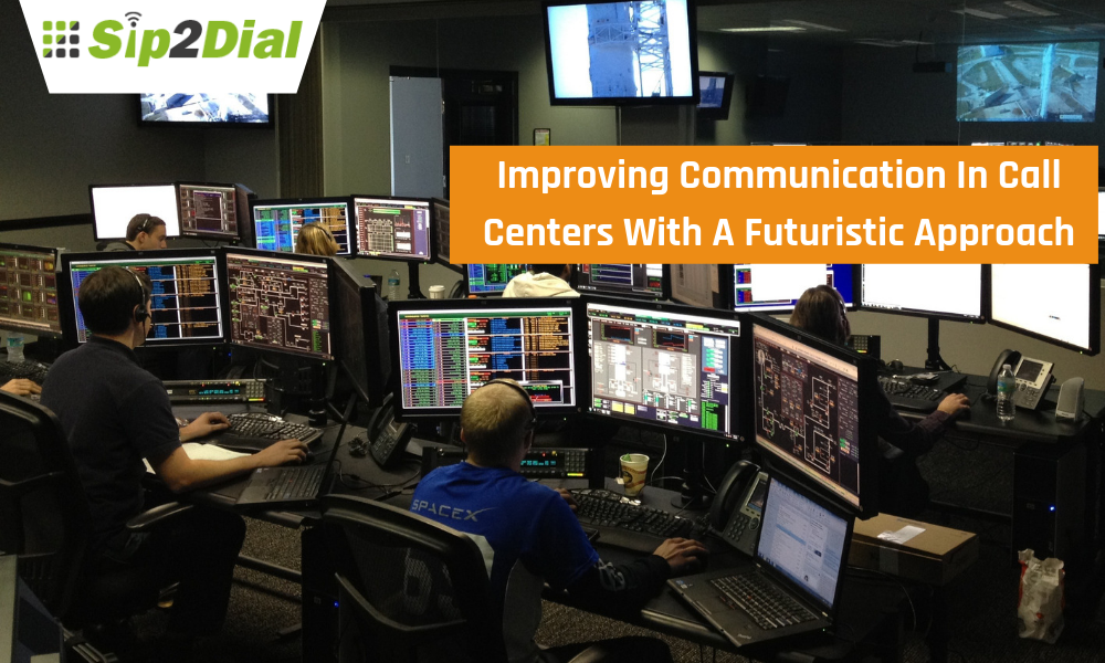Improving Communication In Call Centers With A Futuristic Approach